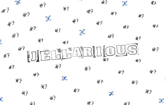 #7 - Jellarious +